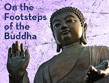 On the Footsteps of the Buddha